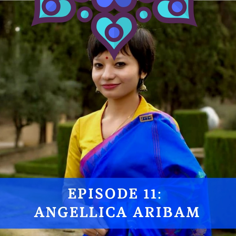 Episode 11 - Angellica Aribam