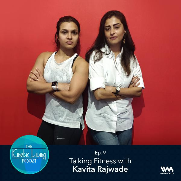 Ep. 09: Talking Fitness with Kavita Rajwade