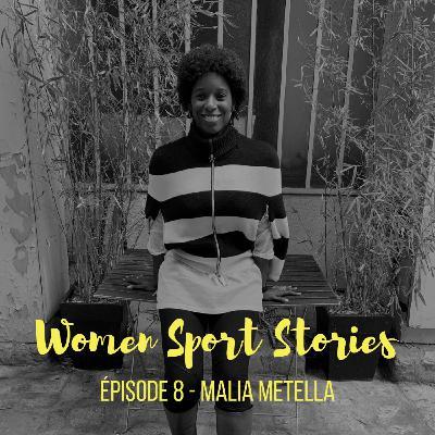 Episode 8 : Malia Metella