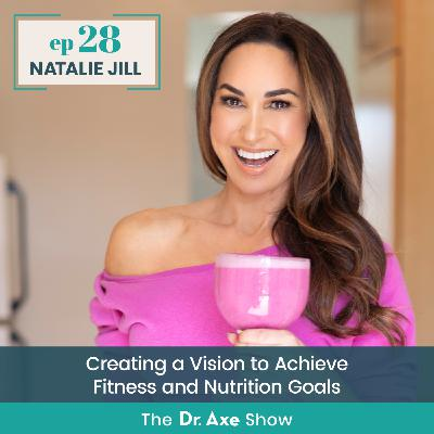 Natalie Jill: Creating a Vision to Achieve Nutrition and Fitness Goals