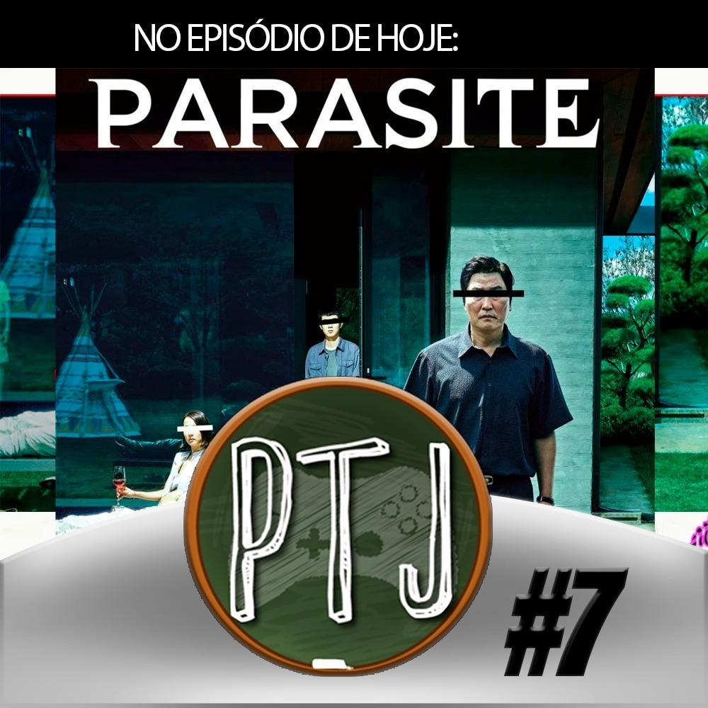 EPISÓDIO 7 - A MAGIA DO FILME PARASITA