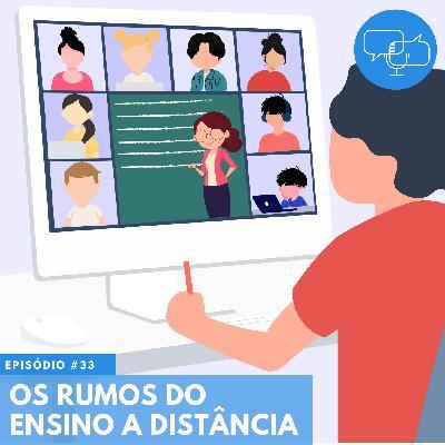 #33 – Os rumos do ensino a distância