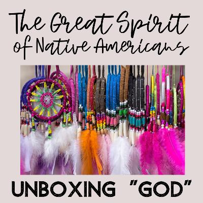 """The Great Spirit of Native Americans - an Indigenous Peoples' Day """"Un""""episode (10/12/20)"""