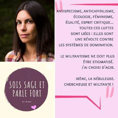 Irène, chercheuse et révoltée : du mouvement animaliste au militantisme. Oser s'affranchir !
