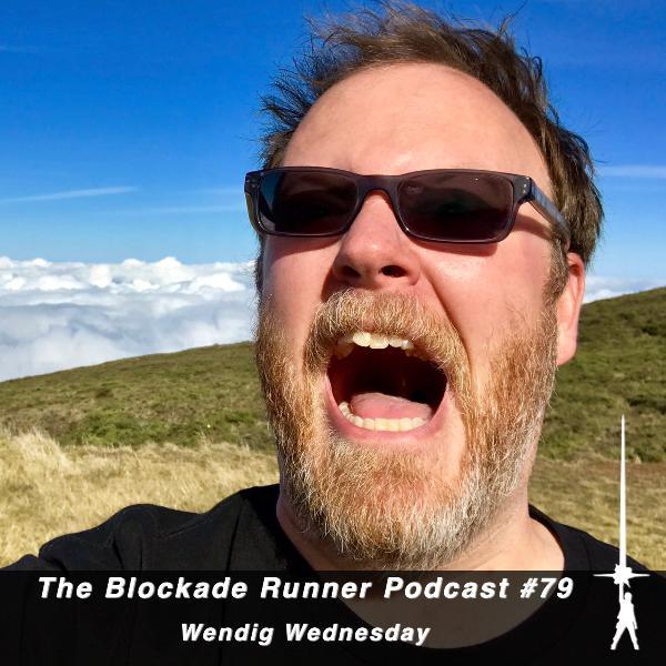 Wendig Wednesday - The Blockade Runner Podcast #79