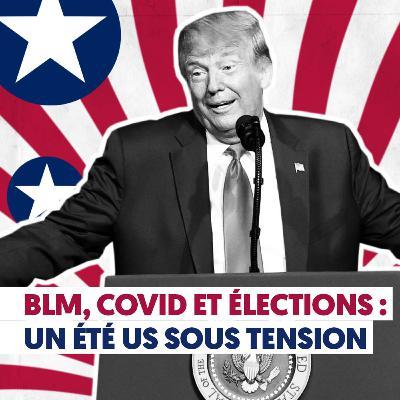 BLM, COVID et élections: Un été US sous tension