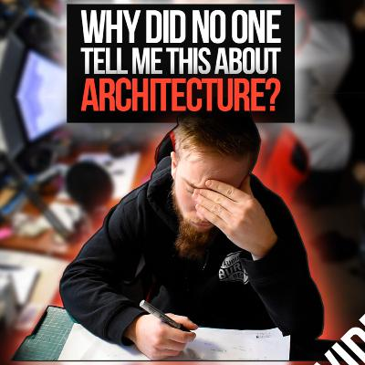 5 Things They Don't Tell You About Architecture School – What I Wish I Knew | 098