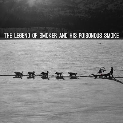 The Legend of Smoker and his Poisonous Smoke