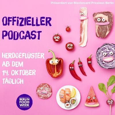 Berlin Food Week – Herdgeflüster Folge #2