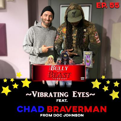 "Ep. ""Vibrating Eyes"" feat. Chad from Doc Johnson"