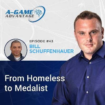 043 - Bill Schuffenhauer - From Homeless to Medalist