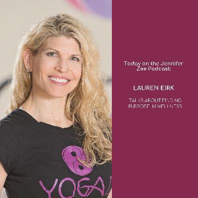Finding Purpose in Wellness with Lauren Eirk