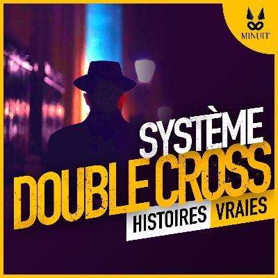ESPIONS - 15 - Le Systeme Double Cross