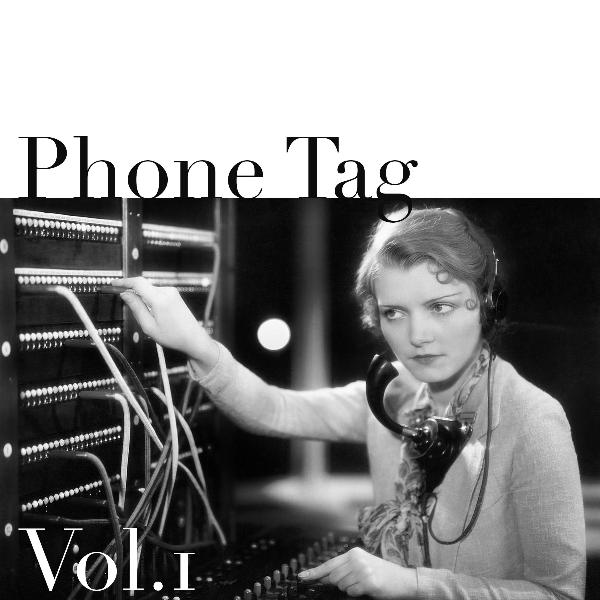 Phone Tag – Vol.1