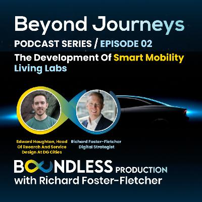 EP2 Beyond Journeys: Ed Houghton, Head of Research at DG Cities: The development of smart mobility living labs