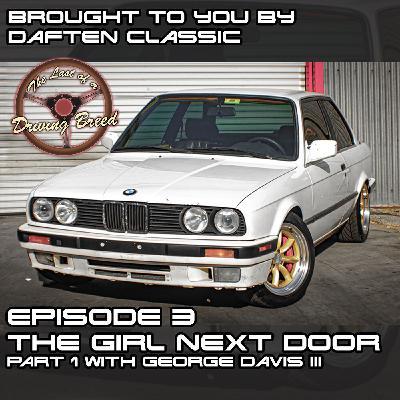 The Girl Next Door, Part 1 [George Davis III]