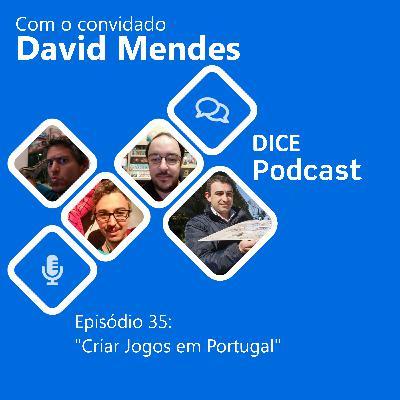 Criar jogos em Portugal (com David Mendes)