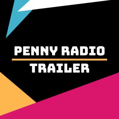 Trailer - Penny Radio