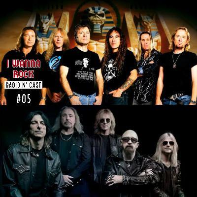 I Wanna Rock #05- Iron Maiden e Judas Priest juntos em turnê e ultimas do coronga
