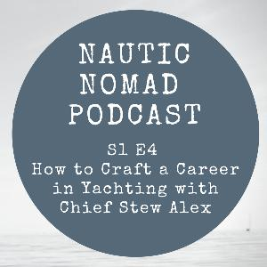 S1 E4 How to Craft your Yachting Career with Chief Stew Alex