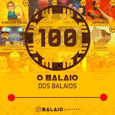#100 - O Balaio dos Balaios