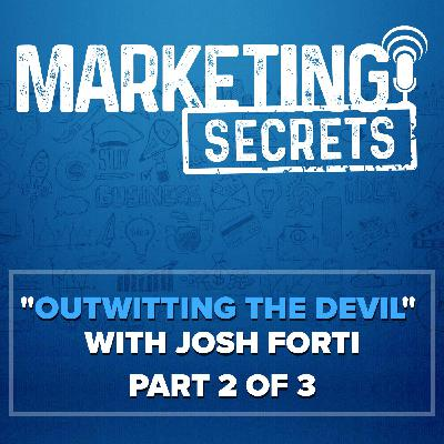 """Outwitting The Devil"" with Josh Forti - Part 2 of 3"