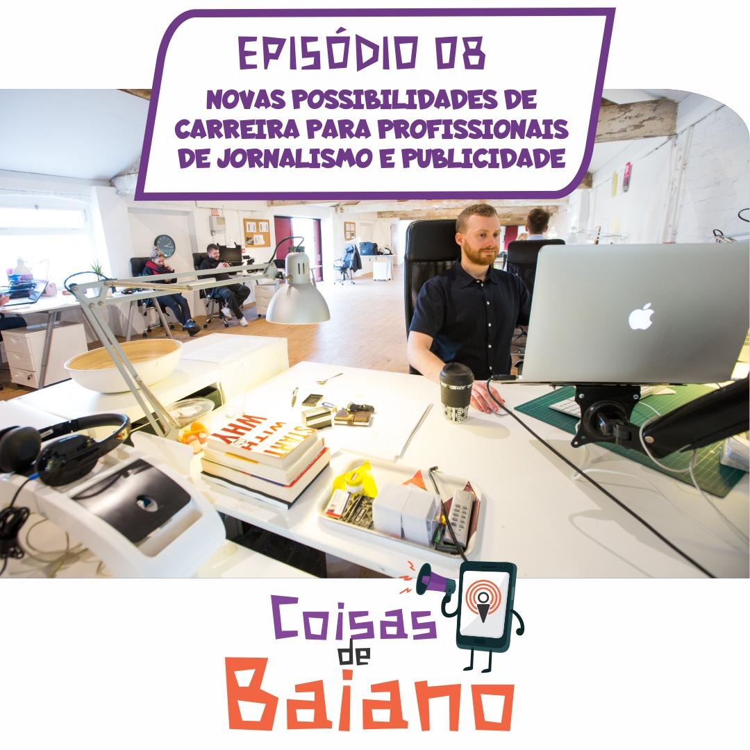 08 - NOVAS POSSIBILIDADES DE CARREIRA PARA PROFISSIONAIS DE JORNALISMO E PUBLICIDADE