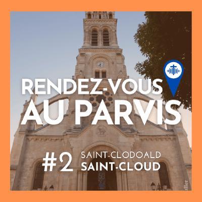 Rendez-vous au Parvis #2 / Saint-Clodoald de Saint-Cloud (Eglise catholique dans les Hauts-de-Seine)