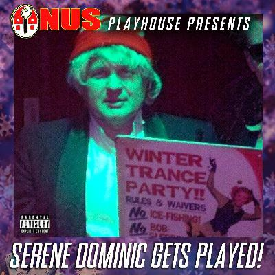 Serene Dominic Gets Played! Winter Trance Party Pt. 1