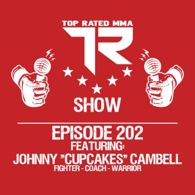 "Ep. 202 - Johnny ""Cupcakes"" Campbell - Warrior - Fighter - Coach"