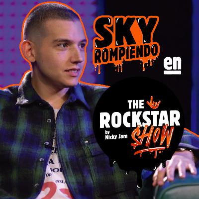 THE ROCKSTAR SHOW by Nicky Jam 🤟 - Sky Rompiendo | Episodio 8