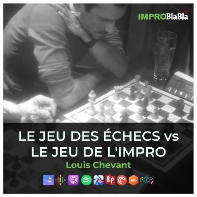 Le jeu des échecs vs le jeu de l'impro (Louis Chevant)