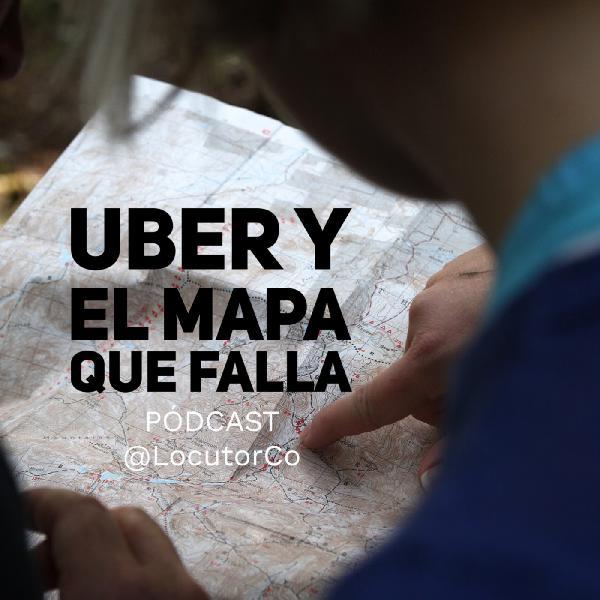 Uber y el mapa que falla