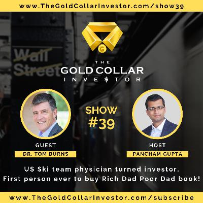 TGCI 39: US Ski team physician turned investor. First person ever to buy Rich Dad Poor Dad book!