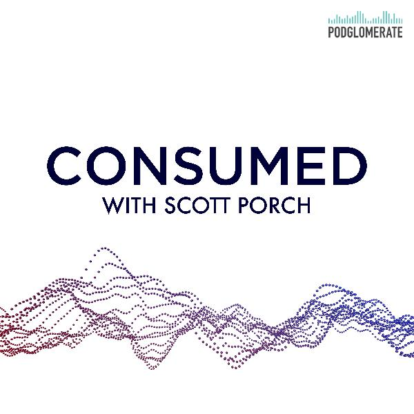 Introducing Consumed With Scott Porch
