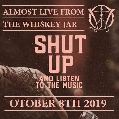 Almost Live From the Whiskey Jar - October 8th 2019 [Episode 47]