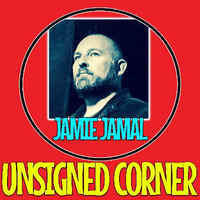 Unsigned Corner - Jamie Jamal (Interview)