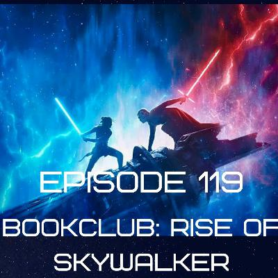 Episode 119: Bookclub - Rise of Skywalker