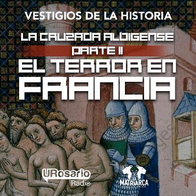 La cruzada albigense - Parte II: el terror en Francia