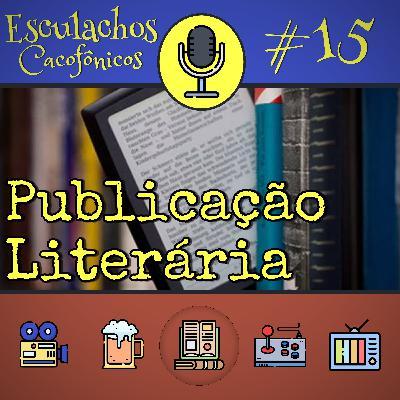 EP #15 - Publicação Literária