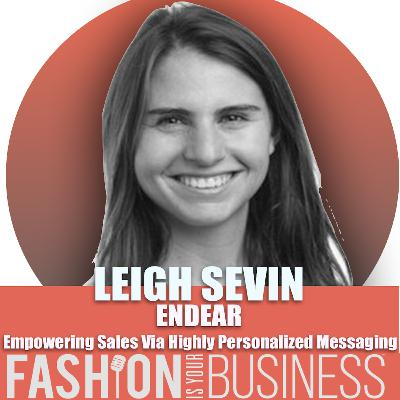 Leigh Sevin of Endear - Empowering Sales Via Highly Personalized Messaging