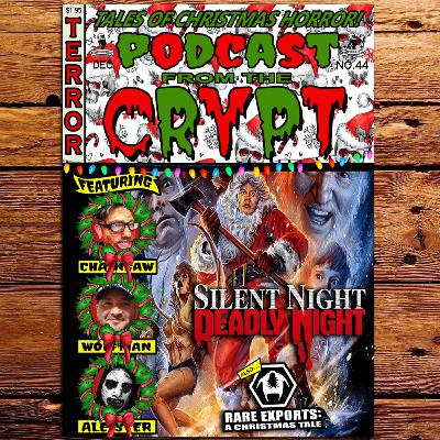 Christmas Eve is the scariest damn night of the year! - Silent Night, Deadly Night (1984), Rare Exports (2010)