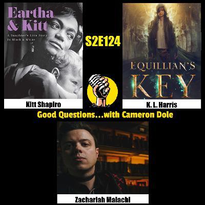 S2E124 - Kitt Shapiro, K. L. Harris, and Zachariah Malachi