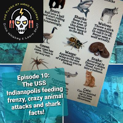 Ep.10: Tarnished Truth High Rye Bourbon, The USS Indianapolis shark attack, crazy animal attacks and shark facts