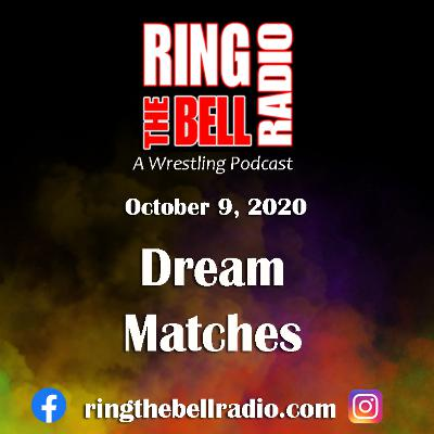Dream Matches - 10/9/20