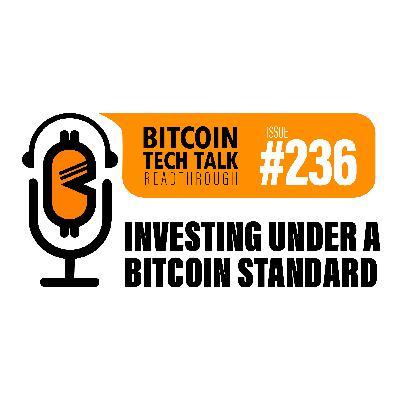 Bitcoin Tech Talk #236: Investing under a Bitcoin Standard