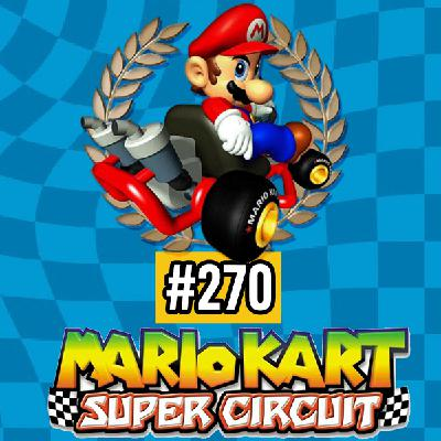 Fliperama de Boteco #270 – Mario Kart Super Circuit