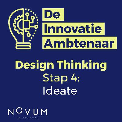 Design Thinking - Stap 4: Ideate