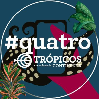 Trópicos #Quatro - Smartphones, a droga do momento