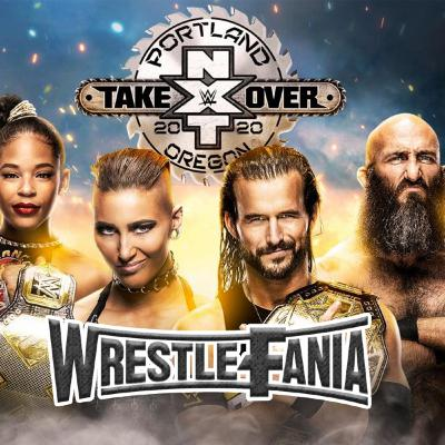 WrestleFania 71: NXT Takeover - Portland